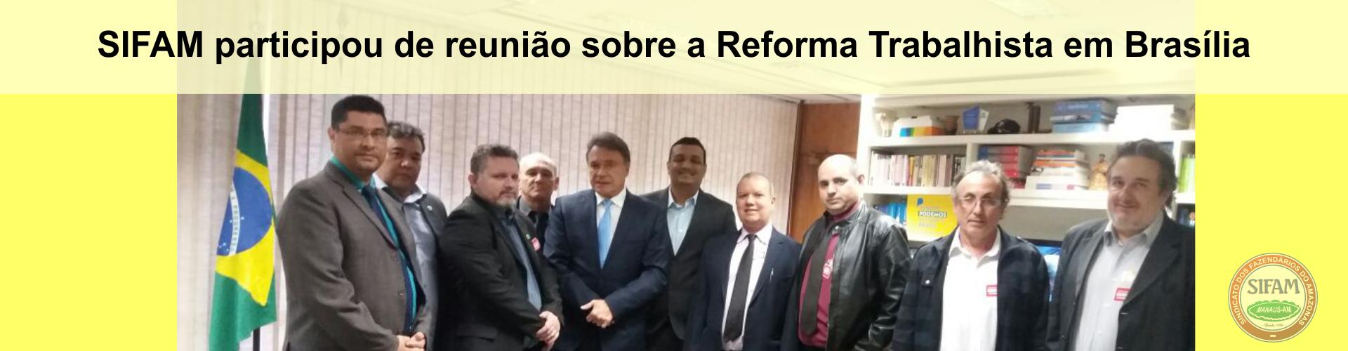 SIFAM participou de reunião sobre a Reforma Trabalhista em Brasília